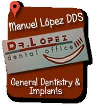 DR.-LOPEZ-DENTAL-OFFICE.-Manuel-López-Dávalos-DDS
